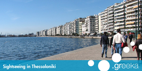 28 Sightseeing in Thessaloniki Greece Greekacom